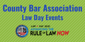 Copy Of Copy Of County Bar Law Day Events (1)